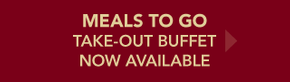 Meals to Go - Take-out buffet now available